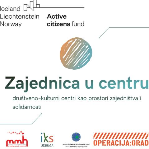 """Početak provedbe projekta """"Zajednica u centru – društveno – kulturni centri kao prostori zajedništva i solidarnosti"""""""